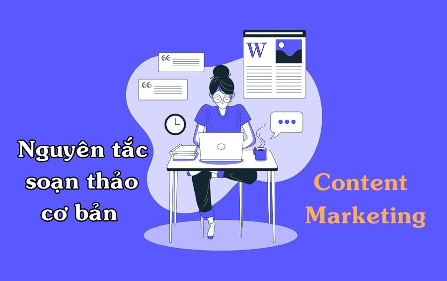 Nguyên tắc soạn thảo cơ bản content marketing